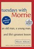Tuesdays with Morrie, Mitch Albom, 0739377779