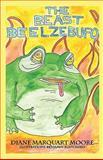 The Beast Beelzebufo, Diane/Marquart Moore, 0965097773