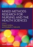 Mixed Methods Research for Nursing and the Health Sciences, Andrew, Sharon and Halcomb, Elizabeth J., 1405167777