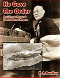 He Gave the Order: the Life and Times of Osami Nagano, F. Bradley, 1492297771