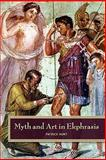 Myth and Art in Ekphrasis, Patrick Hunt, 1609277775