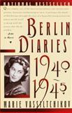 Berlin Diaries, 1940-1945, Marie Vassiltchikov, 0394757777