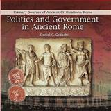 Politics and Government in Ancient Rome, Daniel C. Gedacht, 0823967778