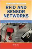 RFID and Sensor Networks : Architectures, Protocols, Security and Integrations, , 1420077775