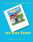 My Dog Terri, Deborah Miller, 146791777X