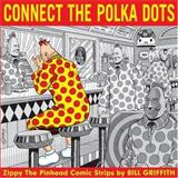 Connect the Polka Dots, Bill Griffith, 1560977779