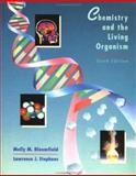 Chemistry and the Living Organism, Bloomfield, Molly M. and Stephens, Lawrence J., 0471107778