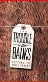 The Trouble Is the Banks, , 0982597770