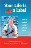Your Life Is Not a Label, Jerry Newport, 1885477775