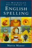 The Macmillan Dictionary of English Spelling, Martin Manser, 0333657772