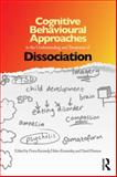Cognitive Behavioural Approaches to the Understanding and Treatment of Dissociation, , 0415687772