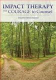 Impact Therapy: the Courage to Counsel, Ed Jacobs and Christine Schimmel, 0615737773
