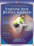 Enjoying Your Journey with God, Daniel A. Brown, 0884197778