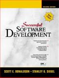 Successful Software Development, Donaldson, Scott E. and Siegel, Stanley G., 0137007779