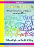 A Guide to Latex2 (Epsilon) : Document Preparation for Beginners and Advanced Users, Kopka, Helmut and Daly, Patrick W., 020142777X