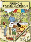French Picture Word Book, Hayward Cirker and Barbara Steadman, 0486277771