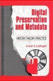 Digital Preservation and Metadata, Susan S. Lazinger, 1563087774