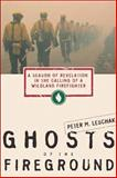 Ghosts of the Fireground, Peter M. Leschak, 0062517775