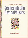 Introductory Semiconductor Device Physics, Greg Parker, 0131437771