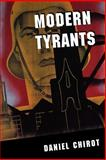 Modern Tyrants - The Power and Prevalence of Evil in Our Age, Chirot, Daniel, 0691027773