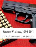 Firearm Violence, 1993-2011, U.S. Department of Justice and Office of Justice Programs, 1490577777