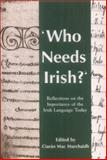 Who Needs Irish? 9781853907777