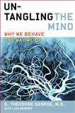 Untangling the Mind, David Theodore George and Lisa Berger, 0062127772
