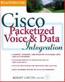 Cisco Packetized Voice and Data Integration, Caputo, Robert, 0071347771