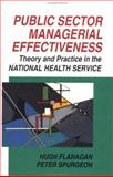 Public Sector Managerial Effectiveness : Theory and Practice in the NHS, Flanagan, Hugh and Spurgeon, Peter, 0335157777