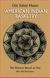 American Indian Basketry, Otis Tufton Mason, 0486257770