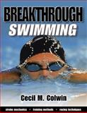 Breakthrough Swimming, Cecil M. Colwin, 0736037772