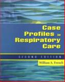 Case Profiles in Respiratory Care, French, William A., 0766807770