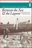 Between the Sea and the Lagoon : An Eco-Social History of the Anlo of Southeastern Ghana, C.1850 to Recent Times, Akyeampong, Emmanuel Kwaku, 0852557779