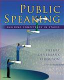 Public Speaking : Building Competency in Stages, Ferguson, Sherry Devereaux, 0195187776