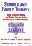 Schools and Family Therapy : Using Systems Theory and Family Therapy in the Resolution of School Problems, , 0398067775
