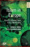 Islam in Europe : Public Spaces and Civic Networks, Sofos, Spyros A. and Tsagarousianou, Roza, 1137357770