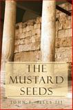 The Mustard Seeds, John F. Iii Sills, 1469177773