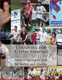 Coughing for Cystic Fibrosis - Cycling Vietnam to Singapore, Walter van Praag and Alastair Taylor, 1481197770
