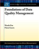Foundations of Data Quality Management, Wenfei Fan and Floris Geerts, 160845777X