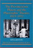 The Provincetown Players and the Playwrights' Theatre, 1915-1922, Kenton, Edna, 0786417781