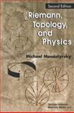 Riemann, Topology, and Physics, Monastyrsky, Michael I. (Institute of Theoretical and Experi, 0817647783