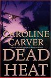 Dead Heat, Caroline Carver, 0892967781
