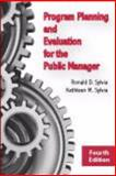 Program Planning and Evaluation for the Public Manager, Sylvia, Ronald D. and Sylvia, Kathleen M., 1577667786