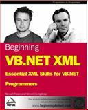 Beginning VB.NET XML : Essential XML Skills for VB.NET Programmers, Fraser, Stewart and Livingstone, Steven, 1861007787