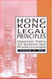 Hong Kong Legal Principles : Important Topics for Students and Professionals, Mau, Stephen D., 9622097782