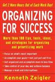 Organizing for Success : More Than 100 Tips, Tools, Ideas, and Strategies for Organizing and Prioritizing Work, Zeigler, Kenneth, 007145778X