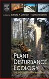 Plant Disturbance Ecology : The Process and the Response, Johnson, Edward A. and Miyanishi, Kiyoko, 0120887789