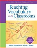 Teaching Vocabulary in All Classrooms, Blachowicz, Camille and Fisher, Peter J., 0132837781