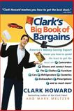 Clark's Big Book of Bargains, Clark Howard and Mark Meltzer, 0786887788