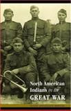 North American Indians in the Great War, Krouse, Susan Applegate, 0803227787